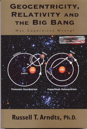 Geocentricity, Relativity and the Big Bang: Arndts, Russell