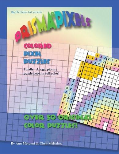 PrismaPixels; Colored Pixel Puzzles: Ann Mosconi; Chris McKelvey