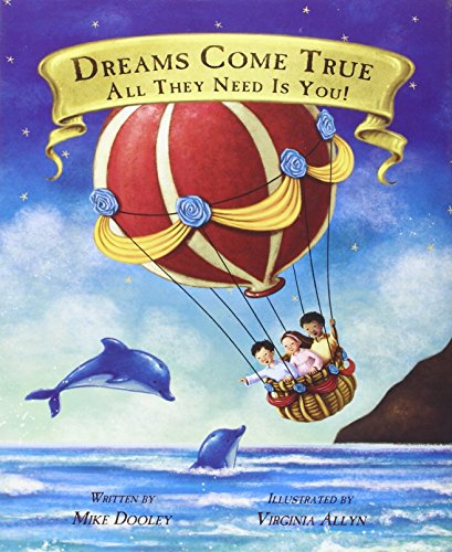 9780981460277: Dreams Come True... All They Need Is You!