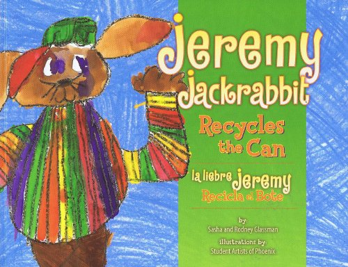 9780981461625: Jeremy Jackrabbit Recycles the Can (Jeremy Jackrabbit)