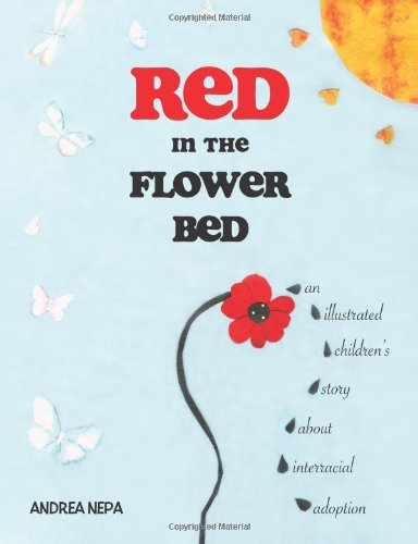 Red in the Flower Bed : An: Andrea Nepa