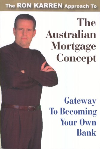 9780981462714: The Australian Mortgage Concept: Gateway to Becoming Your Own Bank