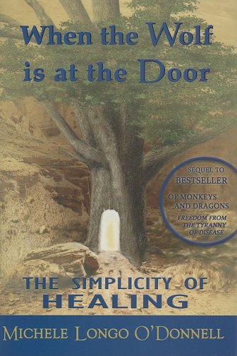 Whne the Wolf is at the Door: The Simplicity of Healing [Signed]: O'Donnell, Michele Longo