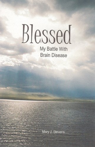 9780981467221: Blessed: My Battle with Brain Disease