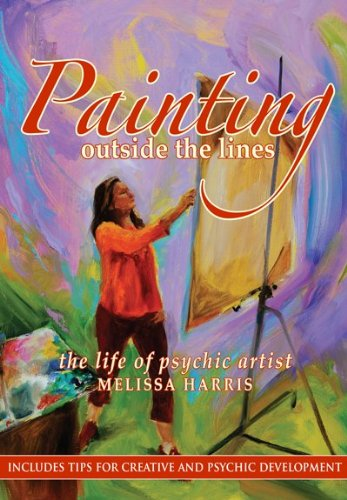 PAINTING OUTSIDE THE LINES: The Life Of Psychic Artist Melissa Harris