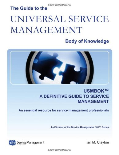 9780981469102: Guide to the Universal Service Management Body of Knowledge (USMBOK) (USMBOK Publication Series)