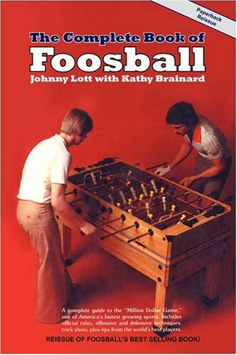 9780981471105: The Complete Book of Foosball