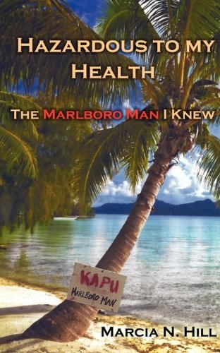 9780981473574: Hazardous to My Health: The Marlboro Man I Knew
