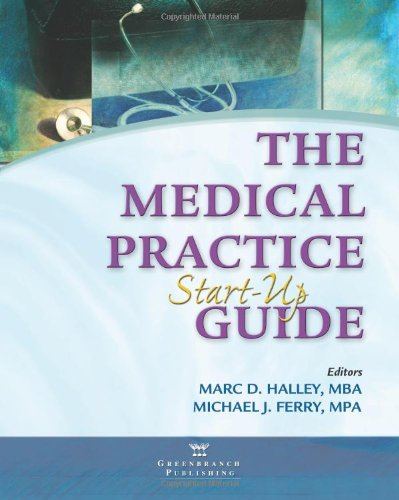9780981473826: The Medical Practice Start-Up Guide