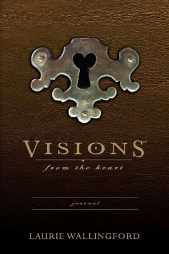 Visions from the Heart Journal: Laurie Wallingford