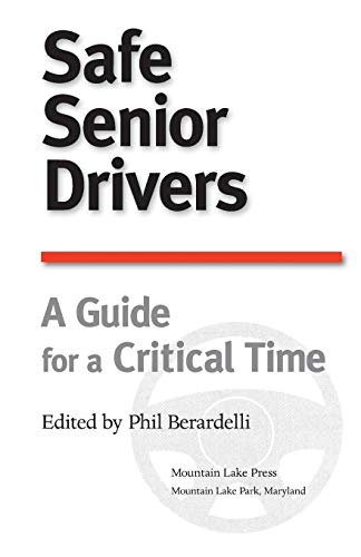 9780981477398: Safe Senior Drivers: A Guide for a Critical time