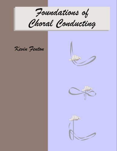 Foundations of Choral Conducting: Fenton, Kevin