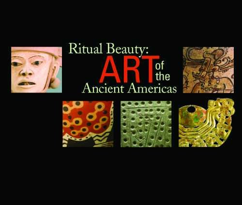 9780981484020: Ritual Beauty: Art of the Ancient Americas