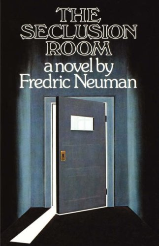 The Seclusion Room: Fredric Neuman