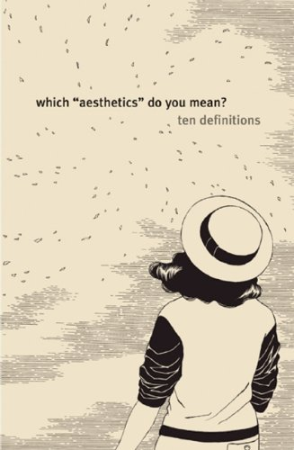 "Which ""Aesthetics"" Do You Mean?: Ten Definitions (0981484611) by Leonard Koren"