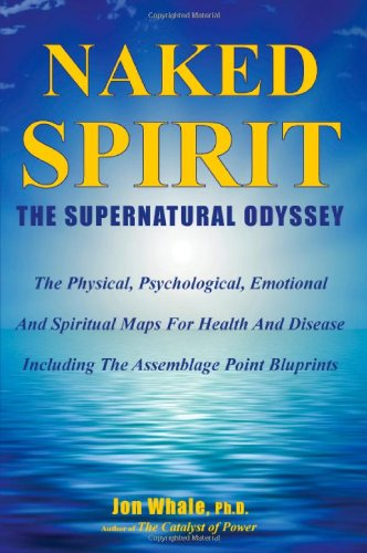 9780981485164: Naked Spirit: The Supernatural Odyssey