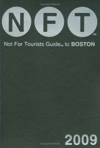 9780981488738: Not For Tourists Guide 2009 to Boston (Not for Tourists Guidebook)