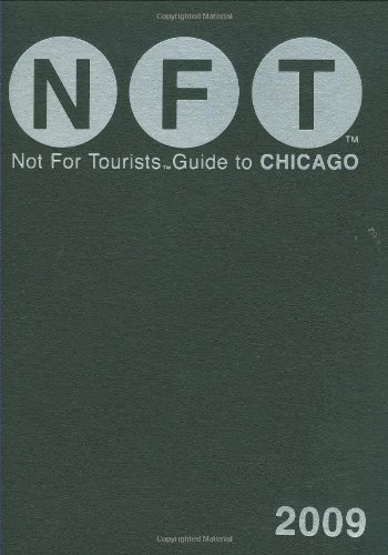 9780981488745: Not For Tourists Guide 2009 to Chicago (Not for Tourists Guidebook)