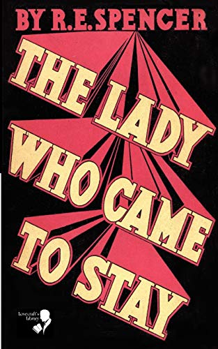 Lady (The) Who Came to Stay &: Spencer, R. E.