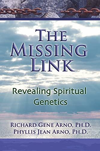 9780981489421: The Missing Link, Revealing Spiritual Genetics