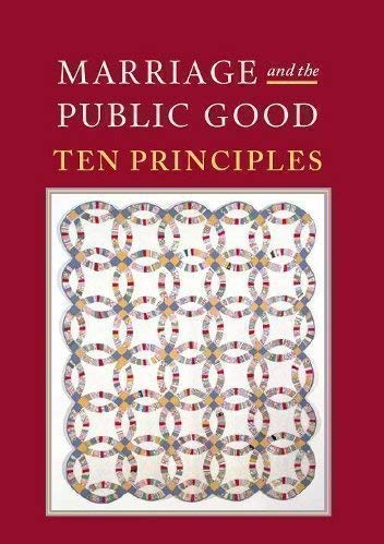 9780981491110: Marriage and the Public Good: Ten Principles