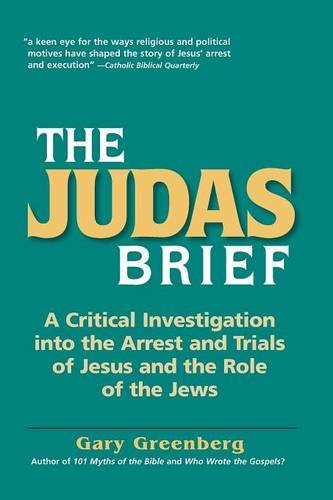 9780981496641: The Judas Brief: A Critical Investigation Into the Arrest and Trials of Jesus and the Role of the Jews