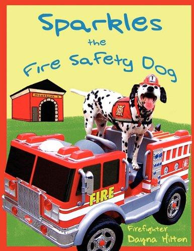 Sparkles the Fire Safety Dog: Hilton, Dayna