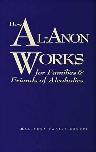9780981501789: Title: How AlAnon Works for Families Friends of Alcoholi