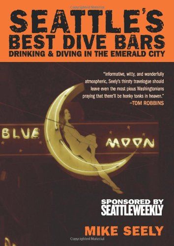 9780981504018: Seattle's Best Dive Bars: Drinking & Diving in the Emerald City