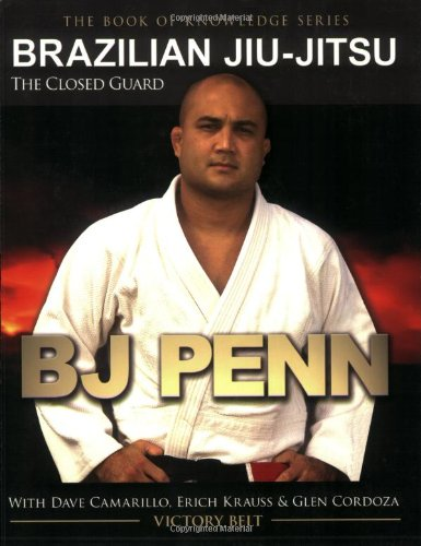 Brazilian Jiu-Jitsu: The Closed Guard (Book of Knowledge): BJ Penn