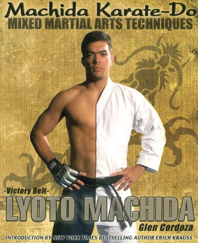9780981504490: Machida Karate-do Mixed Martial Arts Techniques