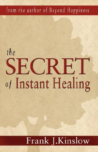 9780981504551: The Secret of Instant Healing