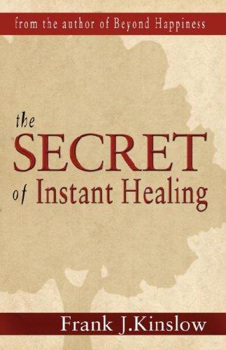 9780981504551: The Secret of Instant Healing