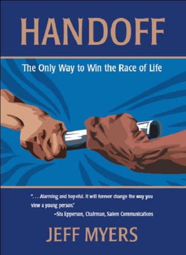 Handoff: The Only Way to Win the Race of Life: Myers, Jeff; Ph.D.
