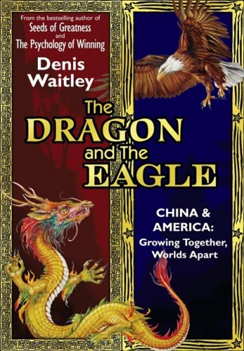 9780981505800: The Dragon and the Eagle: China and America: Growing Together, Worlds Apart