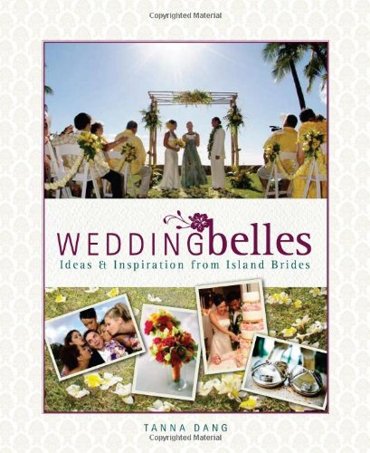 9780981508665: Wedding Belles: Ideas & Inspiration From Island Brides
