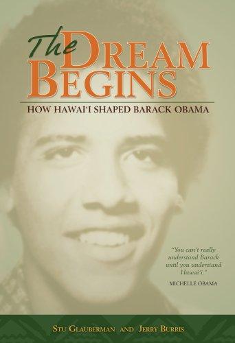 9780981508689: The Dream Begins: How Hawaii Shaped Barack Obama