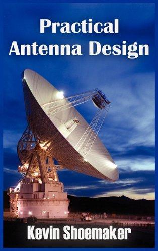 Practical Antenna Design: Kevin Owen Shoemaker