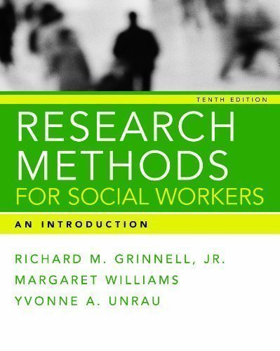 Research Methods for Social Workers: An Introduction,: Yvonne A. Unrau,