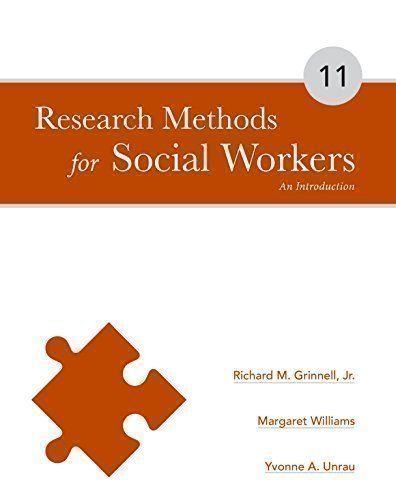 Research Methods for Social Workers: An Introduction: Richard M. Grinnell,