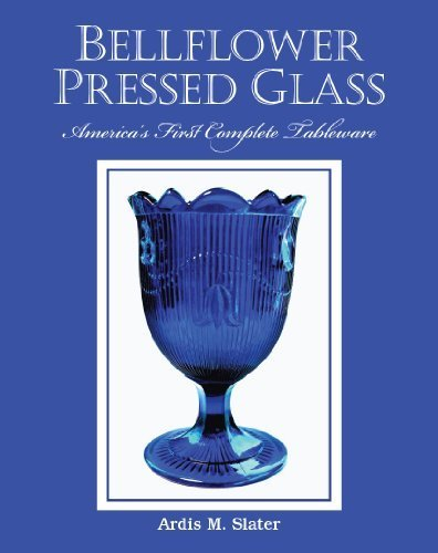 9780981511672: Bellflower Pressed Glass: America's First Complete Tableware