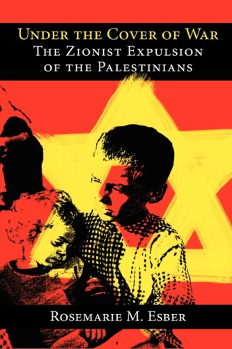 9780981513171: Under the Cover of War: The Zionist Expulsion of the Palestinians
