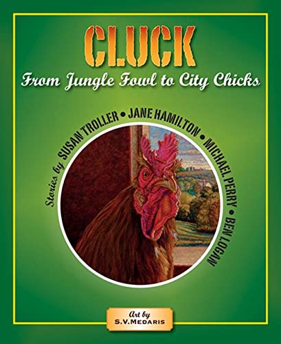 Cluck: From Jungle Fowl to City Chicks: Troller, Susan, Hamilton,