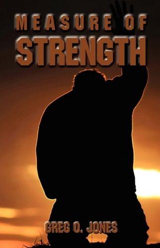 Measure of Strength: Greg O. Jones