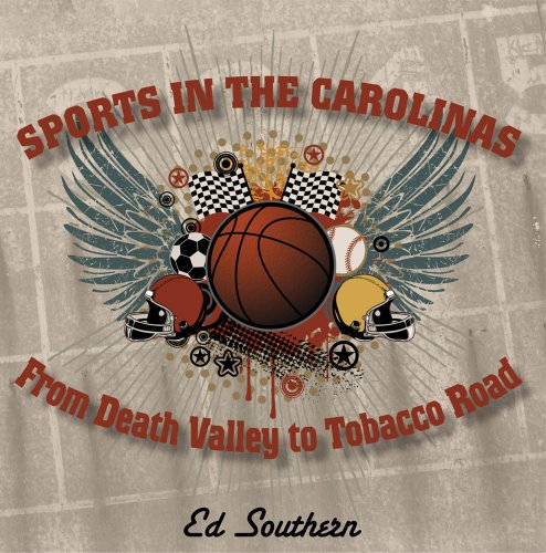 9780981519227: Sports in the Carolinas: From Death Valley to Tobacco Road