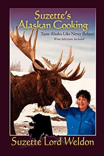 Suzette's Alaskan Cooking: Suzette Lord Weldon