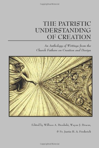 The Patristic Understanding of Creation: William A. Dembski