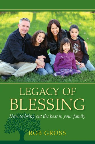 9780981521947: Legacy of Blessing: How to Bring Out the Best in Your Family