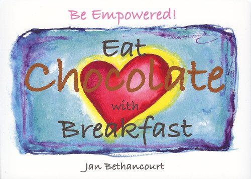 9780981522913: Be Empowered! Eat Chocolate with Breakfast