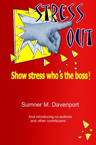 STRESS OUT: SHOW STRESS WHO'S THE BOSS!; Signed *: SUMNER M. DAVENPORT